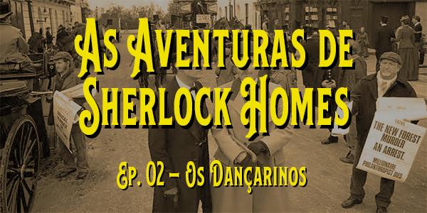 As Aventuras de Sherlock Holmes (1984) – T. 01 – E. 02 – Os Dançarinos