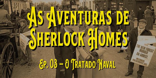 As Aventuras de Sherlock Holmes (1984) – T. 01 – E. 03 – O Tratado Naval