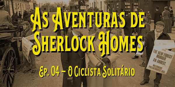 As Aventuras de Sherlock Holmes (1984) – T. 01 – E. 04 – O Ciclista Solitário